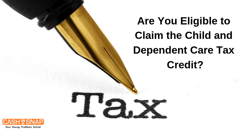 Are You Eligible to Claim the Child and Dependent Care Tax Credit