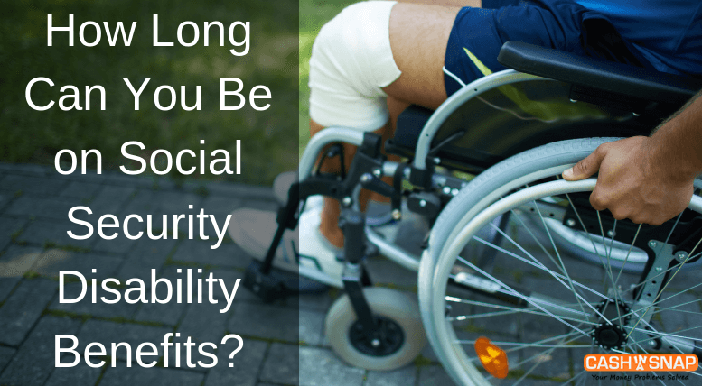 How Long Can You Be on Social Security Disability Benefits?
