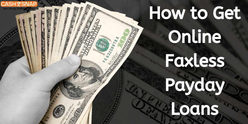 How to Get Online Faxless Payday Loans