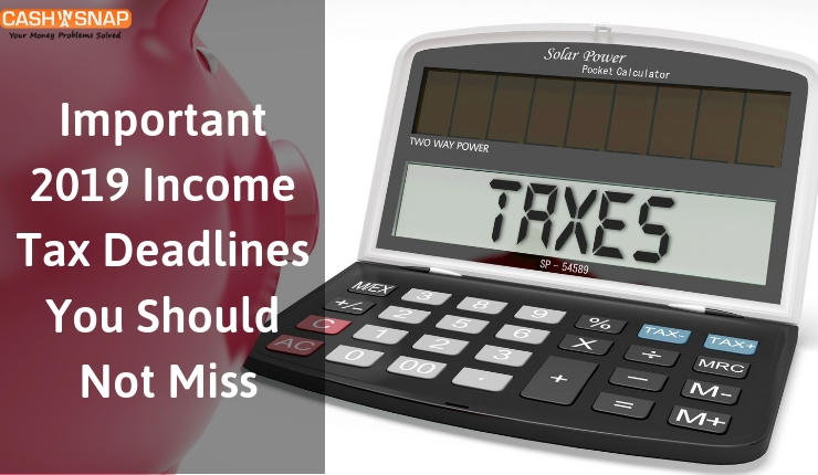 Important 2019 Income Tax Deadlines You Should Not Miss