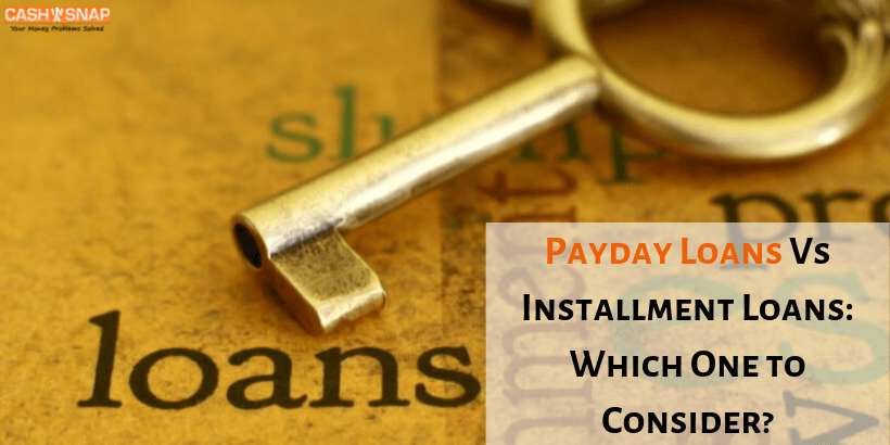 Payday Loans Vs Installment Loans: Which One to Consider?