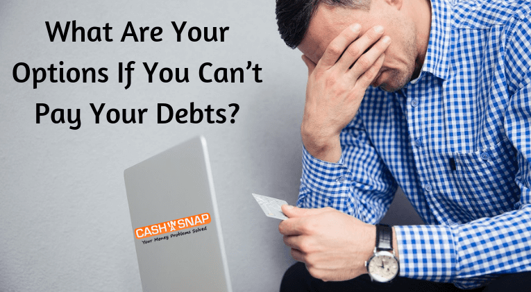 What Are Your Options If You Can't Pay Your Debts?