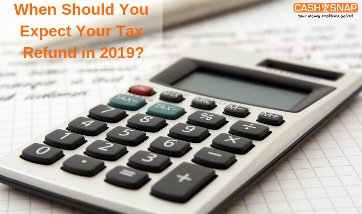 When Should You Expect Your Tax Refund in 2019?