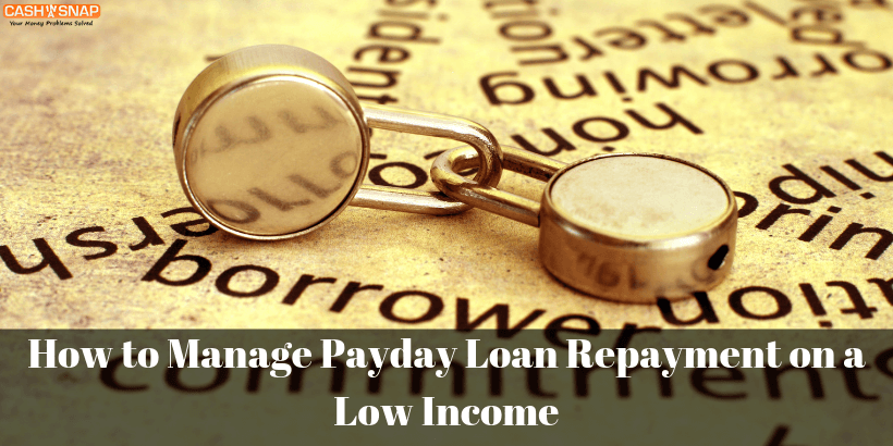How to Manage Payday Loan Repayment on a Low Income