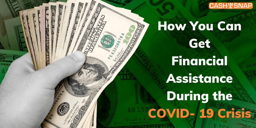 How You Can Get Financial Assistance During the COVID- 19 Crisis