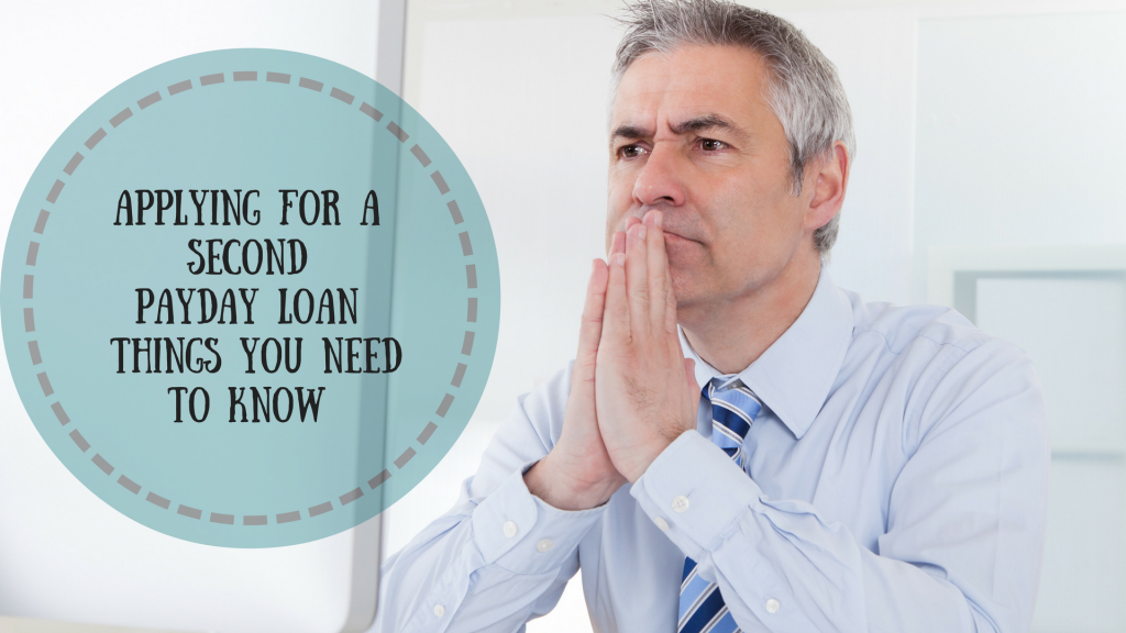 Applying for a Second Payday Loan Things You Need to Know