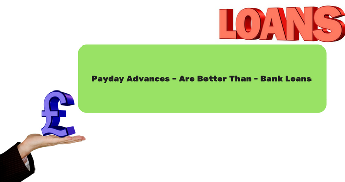 Payday advace and Bank Loan