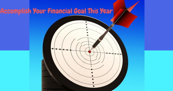 Accomplish Your Financial Goal This Year