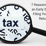 Reasons to Get an Early Start on Filing Your Tax Return