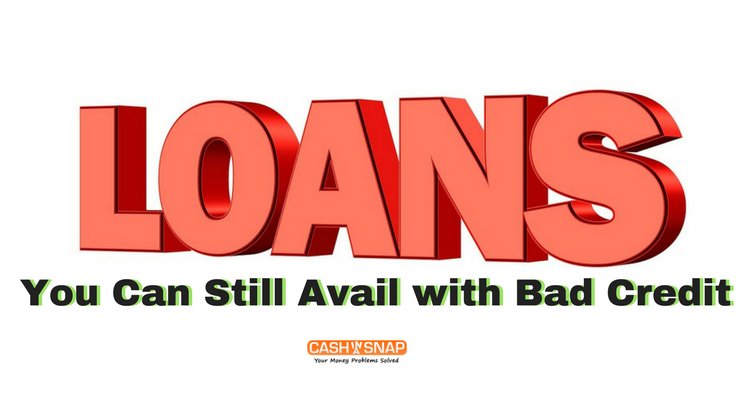Loans For Really Bad Credit >> Loans You Can Still Avail With Bad Credit Cash In A Snap