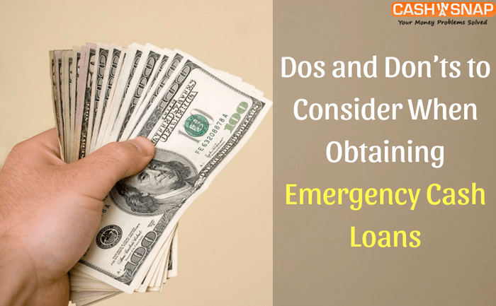Dos and Don'ts to Consider When Obtaining Emergency Cash Loans