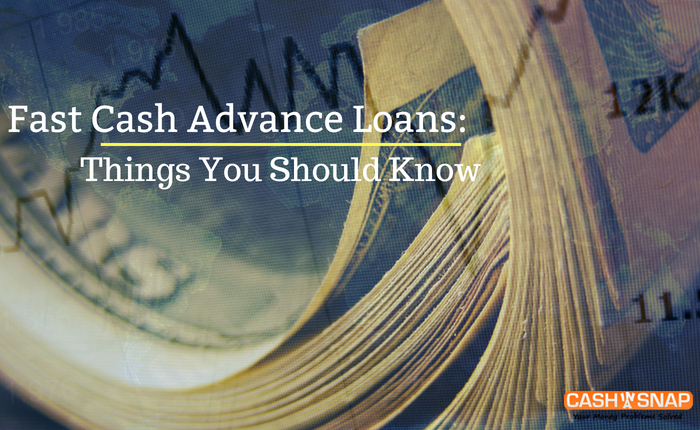 Fast Cash Advance Loans: Things You Should Know