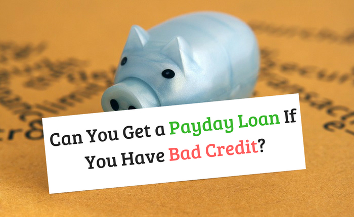 Can You Get a Payday Loan If You Have Bad Credit?