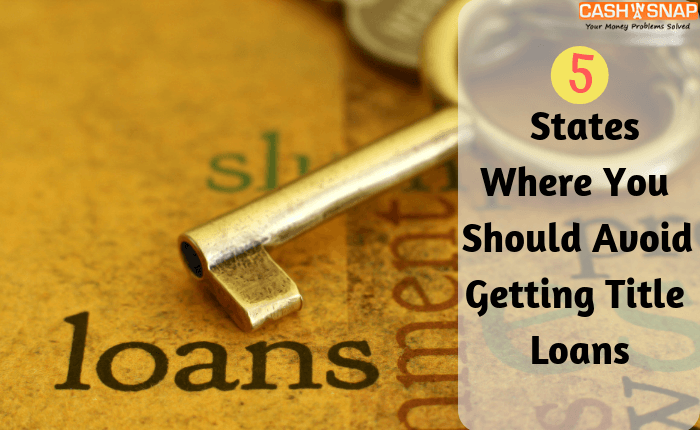 5 States Where You Should Avoid Getting Title Loans