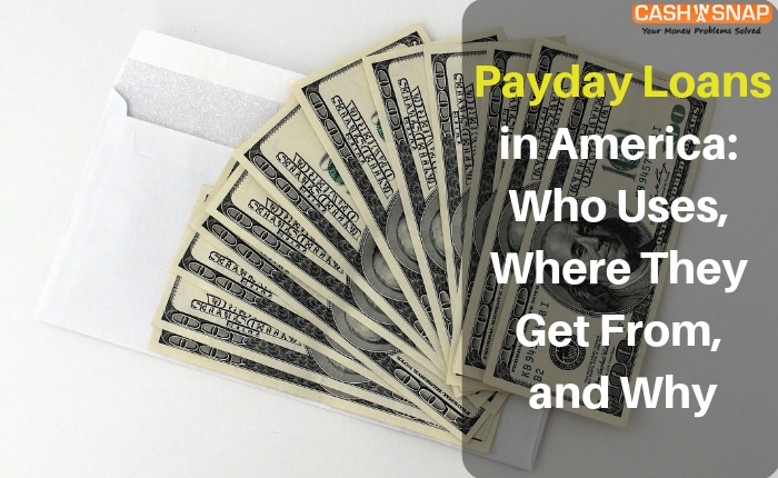 Payday Loans in America: Who Uses, Where They Get From, and Why