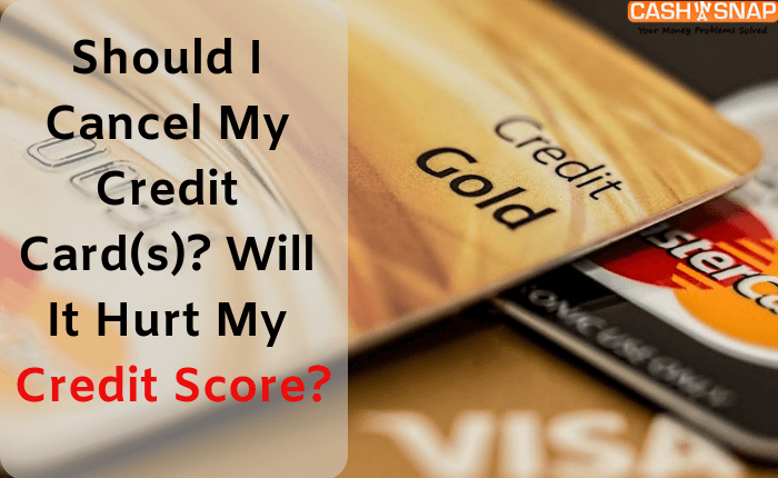 Should I Cancel My Credit Card(s)_ Will It Hurt My Credit Score