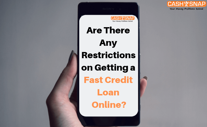 Are There Any Restrictions on Getting a Fast Credit Loan Online?