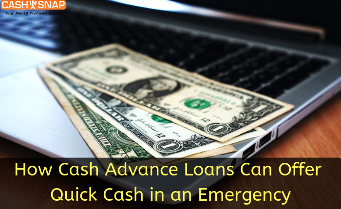 Cash Advance Loans Can Offer Quick Cash in an Emergency
