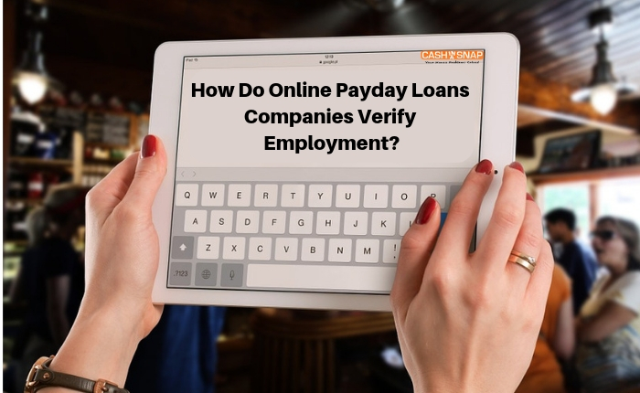 How Do Online Payday Loans Companies Verify Employment