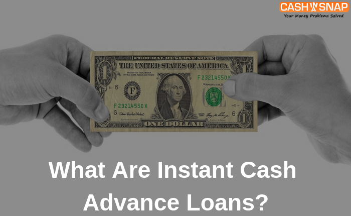 What Are Instant Cash Advance Loans